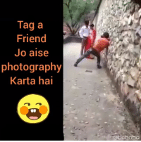 Memes, Photography, and 🤖: Tag a  Friend  Jo aise  photography  Karta hai  cbaba Dslr wala Friend ko Tag karo bcbaba