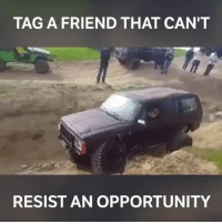 Memes, Opportunity, and 🤖: TAG A FRIEND THAT CAN'T  RESIST AN OPPORTUNITY Tag away! 📹:Alex Panages