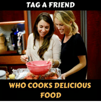 Food, Memes, and 🤖: TAG A FRIEND  WHO COOKS DELICIOUS  FOOD