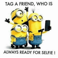 Tag a Poser 😝😂: TAG A FRIEND, WHO IS  ALWAYS READY FOR SELFIE ! Tag a Poser 😝😂