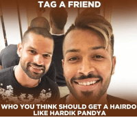 Mention that friend who you think should get a hair cut like this.: TAG A FRIEND  WHO YOU THINK SHOULD GET A HAIRDO  LIKE HARDIK PANDYA Mention that friend who you think should get a hair cut like this.