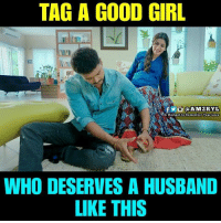 Love, Memes, and Girl: TAG A GOOD GIRL  @AM2RYL  YA Moment to Remember Your Love  WHO DESERVES A HUSBAND  LIKE THIS
