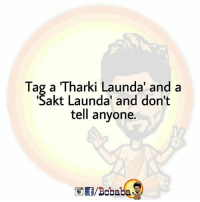 "Memes, 🤖, and Anyone: Tag a ""Tharki Launda' and a  Sakt Launda' and don't  tell anyone  /Bababa Khud samjh Jayenge ye Dono.. bcbaba"