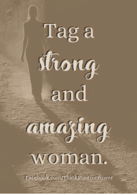 "Do you know a strong, amazing woman? Please tag or share!  ""She believed she could, and so she did.""  Keep your thoughts PoSiTiVe! Positive thinking inspires positive feelings.  If you'd like to see more like this, please ""LIKE"" our page! (Y) Think Positive Power: Tag a  tiong  and  ama  woman. Do you know a strong, amazing woman? Please tag or share!  ""She believed she could, and so she did.""  Keep your thoughts PoSiTiVe! Positive thinking inspires positive feelings.  If you'd like to see more like this, please ""LIKE"" our page! (Y) Think Positive Power"