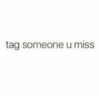 Memes, Tag Someone, and 🤖: tag someone u miss OR tag two people that miss each other to start some drama 😂