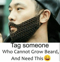 Tag you're patchy bearded boyfriends, brothers, and mothers 😂😂😂: Tag someone  Who Cannot Grow Beard,  And Need This Tag you're patchy bearded boyfriends, brothers, and mothers 😂😂😂