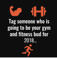 TAG below 👇👇👇👇👇: Tag someone who is  going to be your gym  and fitness bud for  2018 TAG below 👇👇👇👇👇