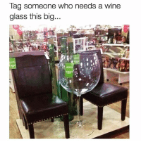 Funny, Memes, and Wine: Tag someone who needs a wine  glass this big SarcasmOnly