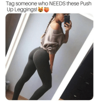 Booty, Memes, and Boost: Tag someone who NEEDS these Push  Up Leggings! @_librashop_ It's time to make your booty look bigger and sexier with our new Boost Push Up Leggings 😍🍑 Link In Bio👉 @_librashop_ (60% Off Sale Ends at midnight!)