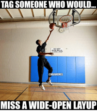 Dunk, Nba, and Tag Someone: TAG SOMEONE WHO WOULD  DO NOT  DUNK BALLS  @NBAMEMES  MISS A WIDE-OPEN LAYUP Comment someone.