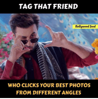 best photos: TAG THAT FRIEND  Bollywood feed  WHO CLICKS YOUR BEST PHOTOS  FROM DIFFERENT ANGLES
