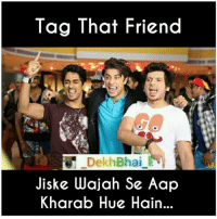 Double Tap if same 😂😂 TAG all your Kameene dost 😝 BigaadRakhaHai Bollywood Memes . ➡️ @ommy_007: Tag That Friend  DekhBhai  iske Wajah Se Aap  Kharab Hue Hain Double Tap if same 😂😂 TAG all your Kameene dost 😝 BigaadRakhaHai Bollywood Memes . ➡️ @ommy_007