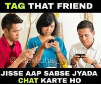 With whom you enjoy talking 👌🏻 Bae crush besties: TAG THAT FRIEND  JISSE AAP SABSE JYADA  CHAT KARTE HO With whom you enjoy talking 👌🏻 Bae crush besties