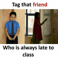Memes, 🤖, and Page: Tag that friend  Who is always late to  class Follow our new page - @sadcasm.co