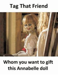 Tag That Friend Whom You Want to Gift This Annabelle Doll