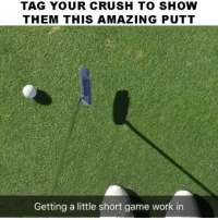 AMAZING!!!!: TAG YOUR CRUSH TO SHOW  THEM THIS AMAZING PUTT  Getting a little short game work in AMAZING!!!!