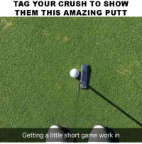 Now That's Some Unusual Golf lol: TAG YOUR CRUSH TO SHOW  THEM THIS AMAZING PUTT  Getting a little short game work in Now That's Some Unusual Golf lol