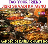 Friends, Memes, and 🤖: TAG YOUR FRIEND  JISKI SHAADI KA MENU  RVC J  WWW RVCI COM  AAP DECIDE KARNA CHAHTE HO Tag that friends.. rvcjinsta