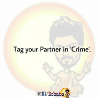 Joint bcbaba: Tag your Partner in 'Crime  f/Bobaba Joint bcbaba
