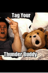 Who's your Thunder Buddy!? Tag them below in the Comments!: Tag Your  Thunder Buddy Who's your Thunder Buddy!? Tag them below in the Comments!