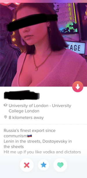 Gonna need to take a crash course on dictators: TAGE  O University of London - University  College London  O 8 kilometers away  Russia's finest export since  communismi  Lenin in the streets, Dostoyevsky in  the sheets  Hit me up if you like vodka and dictators Gonna need to take a crash course on dictators