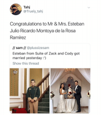 (@ship): Tahj  @Truely_tahj  Congratulations to Mr & Mrs. Esteban  Julio Ricardo Montoya de la Rosa  Ramírez  l/ sam // @plussizesam  Esteban from Suite of Zack and Cody got  married yesterday:')  Show this thread (@ship)