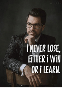 Memes, Never, and 🤖: TAI LOPEZ  i NEVER LOSE  EITHER i WiN  OR LEARN