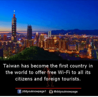 Memes, Free, and World: Taiwan has become the first country in  the world to offer free Wi-Fi to all its  citizens and foreign tourists  /didyouknowpagel @didyouknowpage