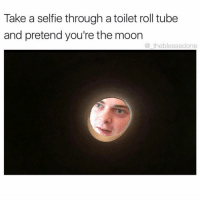 Amazing 😂👏 (@_theblessedone): Take a selfie through a toilet roll tube  and pretend you're the moon  the blessedone Amazing 😂👏 (@_theblessedone)