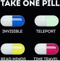 TAKE ONE PILL  INVISIBLE  TELEPORT  READ MINDS  TIME TRAVEL I'd take the Blue Pill 🤙🏽 Which one do you choose & WHY? I'm curious!!