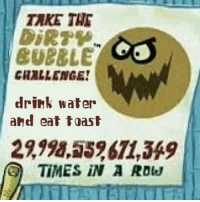 Day 4 update: I got teslicular cancer along with 6th degree aids also meselthessioma: TAKE THE  CUBBLE  CHALLENGE  drink water  and eat toast  2,998,552671,349  TIMES iN A Row Day 4 update: I got teslicular cancer along with 6th degree aids also meselthessioma