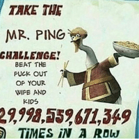 """Http, Kids, and Ping: TAKE THE  MR. PING  CHALLENGE!  BEAT THE  PUCK OUT  OP YOUR  WIPE AND  KIDS  2,998,559671,349  TİMES İN RDIJ <p>Easy to replicate, unheard of thus far via /r/MemeEconomy <a href=""""http://ift.tt/2Gq9aQF"""">http://ift.tt/2Gq9aQF</a></p>"""