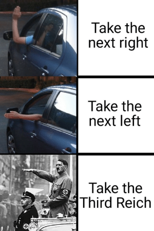 Driver hand signal 101:: Take the  next right  Take the  next left  Take the  Third Reich Driver hand signal 101:
