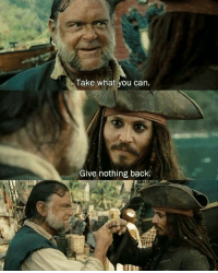 Torrent, Back, and Can: Take what you can  Give nothing back. When you delete the torrent after it finishes downloading