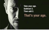 Wow, Owen Wilson, and Dank Memes: Take your age.  Subtract 2.  Then add 2.  That's your age. Owen Wilson: Wow
