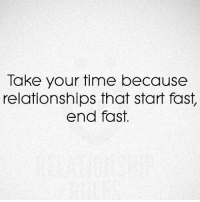 Via admin -@__chintu____ -@__shelu____: Take your time because  relationships that start fast,  end fast. Via admin -@__chintu____ -@__shelu____