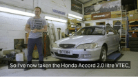 Head, Honda, and Memes: TAKEN  IN THE  So I've now taken the Honda Accord 2.0 litre VTEC, Head over to youtube.com-carthrottle to check out our new Honda Accord 👌🙌