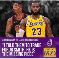 "NIGGA CANT FIND NO GOOD LA WEED. NEEDS HIS CONNECT!: TAKERS  23  wish  LEBRON JAMES ON THE LAKERS UPCOMING PLANS  ""I TOLD THEM TO TRADE  FOR JR SMITH. HE IS  THE MISSING PIECE  LOSAN NIGGA CANT FIND NO GOOD LA WEED. NEEDS HIS CONNECT!"