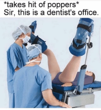 Grindr, Office, and Gay: *takes hit of poppers*  Sir, this is a dentist's office Tag a gay that would do this 😂😂