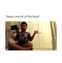Girl Memes, One, and Tweet: takes one hit of the blunt wait for it... (tweet by: @-myracx_)