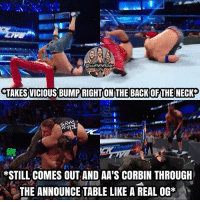 Memes, Sexy, and Blue: TAKESVICIOUS BUMP RIGHTON THE BACKOF THE NECKS  /t  *STILL COMES OUT AND AA'S CORBIN THROUGH  THE ANNOUNCE TABLE LIKE A REAL OG* Super Cena >>>> 😍 So when I was at RAW, I got Cena's blue shirt and honestly it's sexy asf, it's my new favorite shirt 😂👌 kevinowens chrisjericho romanreigns braunstrowman sethrollins ajstyles deanambrose randyorton braywyatt jindermahal baroncorbin charlotte samoajoe shinsukenakamura samizayn johncena sashabanks brocklesnar bayley alexabliss themiz finnbalor kurtangle greatballsoffire wwememes wwememe wwefunny wrestlingmemes wweraw wwesmackdown