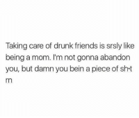 Drunk, Friends, and Latinos: Taking care of drunk friends is srsly like  being a mom. I'm not gonna abandon  you, but damn you bein a piece of sh t  rn Lmaoo 😂😂😂😂😂😂 🔥 Follow Us 👉 @latinoswithattitude 🔥 latinosbelike latinasbelike latinoproblems mexicansbelike mexican mexicanproblems hispanicsbelike hispanic hispanicproblems latina latinas latino latinos hispanicsbelike