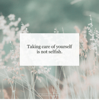Selfish,  Care, and Not: Taking care of yourself  is not selfish.  @TYPELIK  EAGİRL