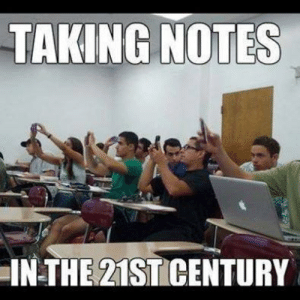 Notes, Taking Notes, and The: TAKING NOTES  IN THE 21STICENTURY