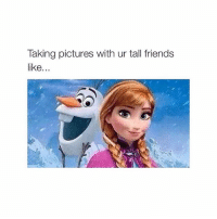 Friends, Pictures, and Tagged: Taking pictures with ur tall friends  like tag them