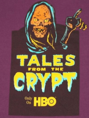 Crypt: TALES  FROM THE  CRYPT  Only  On