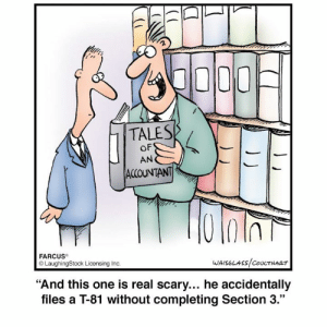 """Laughingstock: TALES  OF  AN  ACCOUNTANT  FARCUS  LaughingStock Licensing Inc.  """"And this one is real scary... he accidentally  files a T-81 without completing Section 3."""""""