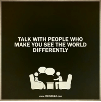 Memes, World, and 🤖: TALK WITH PEOPLE WHO  MAKE YOU SEE THE WORLD  DIFFERENTLY  www.PRINCEEA.coM Getting different perspectives expands your thinking. Motivation Inspire Positive Greatness PrinceEa Gratefulness Liveinthemoment