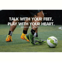 Everyday😊. Follow @soccer_life49 for inspirational football quotes.: TALK WITH YOUR FEET,  PRAY WITH YOUR HEART.  (a soccer life49 Everyday😊. Follow @soccer_life49 for inspirational football quotes.