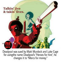 """Memes, Money, and Parents: Talkin' jive  & takin' lives.  DEADPODLFACTS  Deadpool was sued by Matt Murdock and Luke Cage  for usingthe name Deadpool's """"Heroes for hire, he  changes it to """"Mercs for money Who killed Deadpool's parents? Follow @deadpoolfacts for your daily Deadpool dose. deadpoolnation heroesforhire mattmurdock lukecage"""